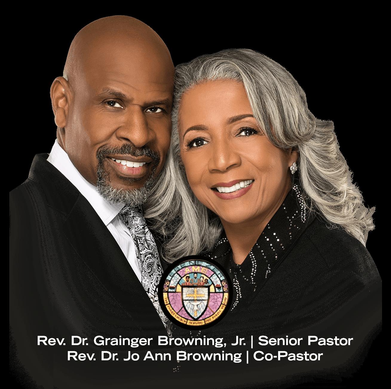 Rev. Dr. Grainger Browning, Jr. | Senior Pastor Rev. Dr. Jo Ann Browning | Co-Pastor